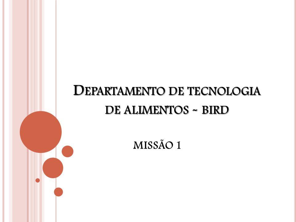 Departamento de tecnologia de alimentos - bird
