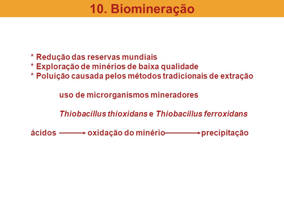 10. Biomineração * Redução das reservas mundiais