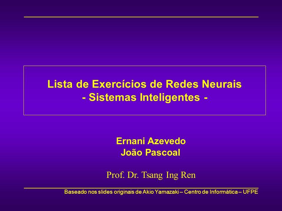 Lista de Exercícios de Redes Neurais - Sistemas Inteligentes -