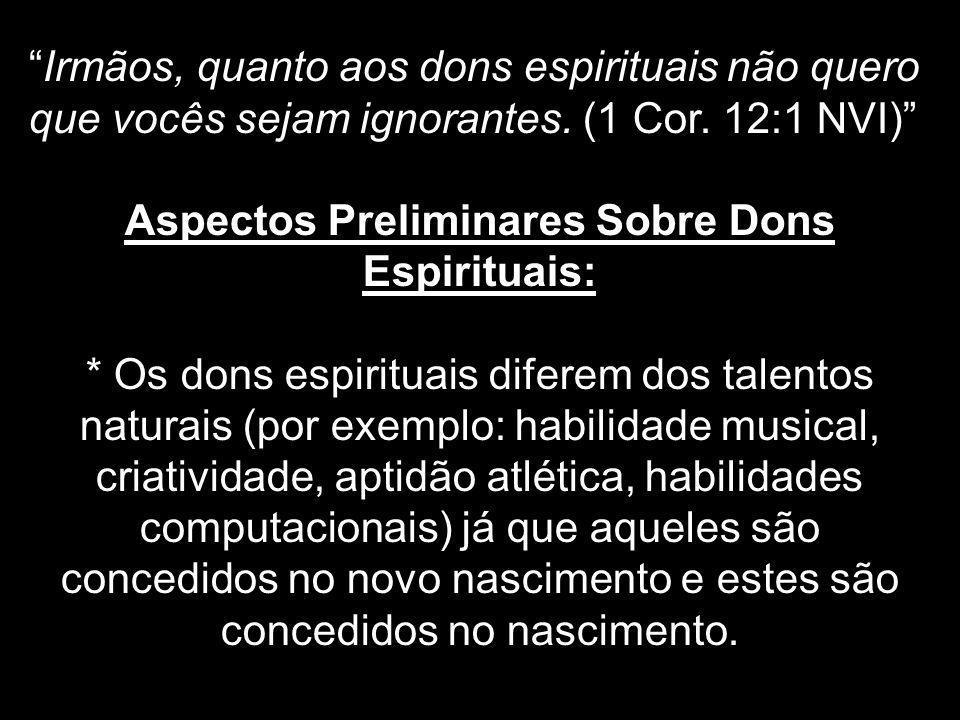 Aspectos Preliminares Sobre Dons Espirituais: