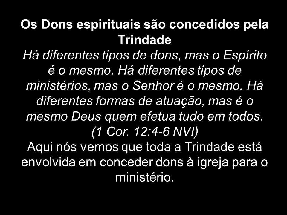 Os Dons espirituais são concedidos pela Trindade
