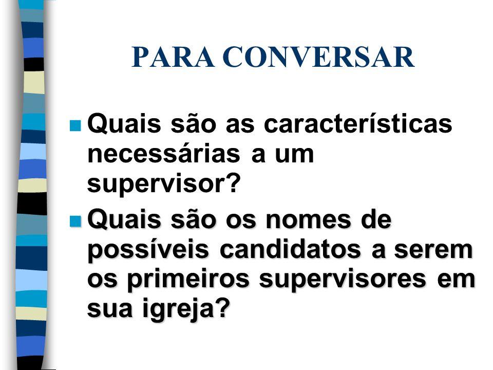 PARA CONVERSAR Quais são as características necessárias a um supervisor
