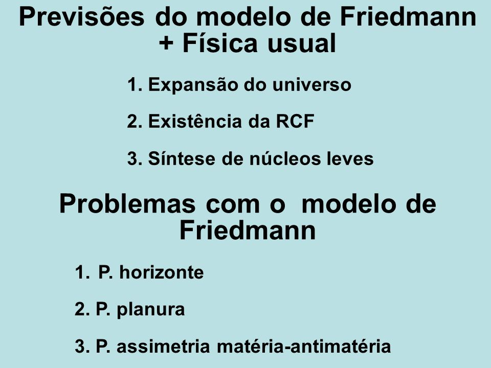 Previsões do modelo de Friedmann + Física usual