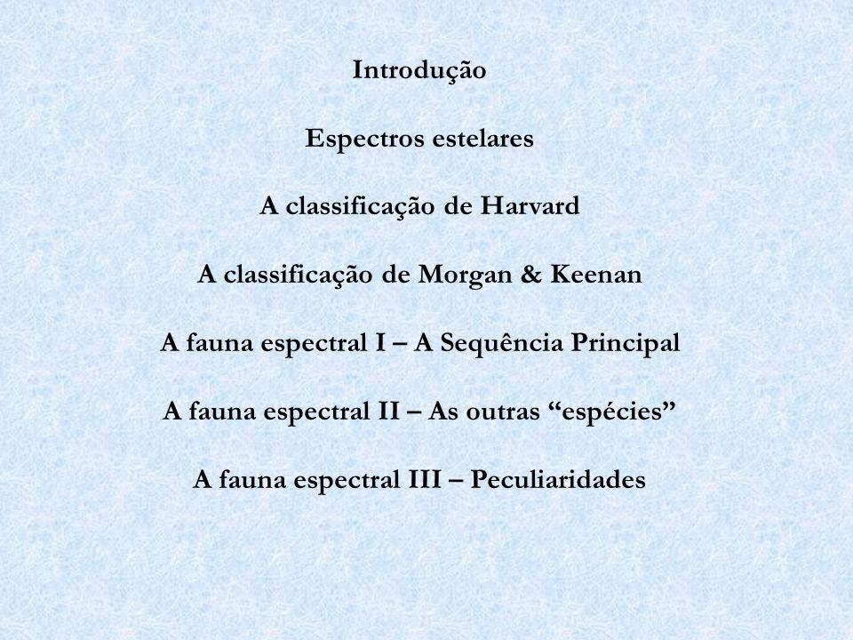 A classificação de Harvard A classificação de Morgan & Keenan