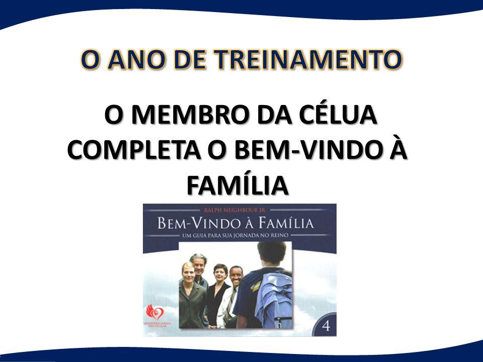 O MEMBRO DA CÉLUA COMPLETA O BEM-VINDO À FAMÍLIA