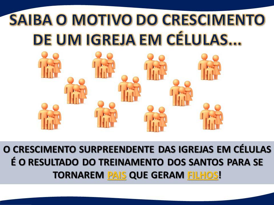 SAIBA O MOTIVO DO CRESCIMENTO DE UM IGREJA EM CÉLULAS...