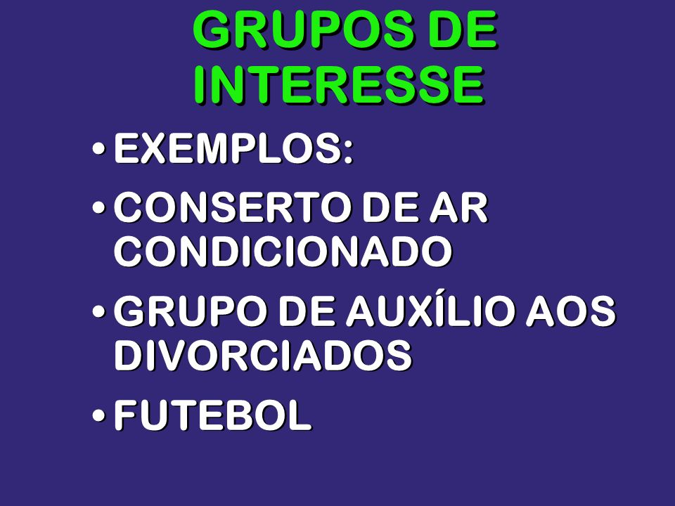 GRUPOS DE INTERESSE EXEMPLOS: CONSERTO DE AR CONDICIONADO
