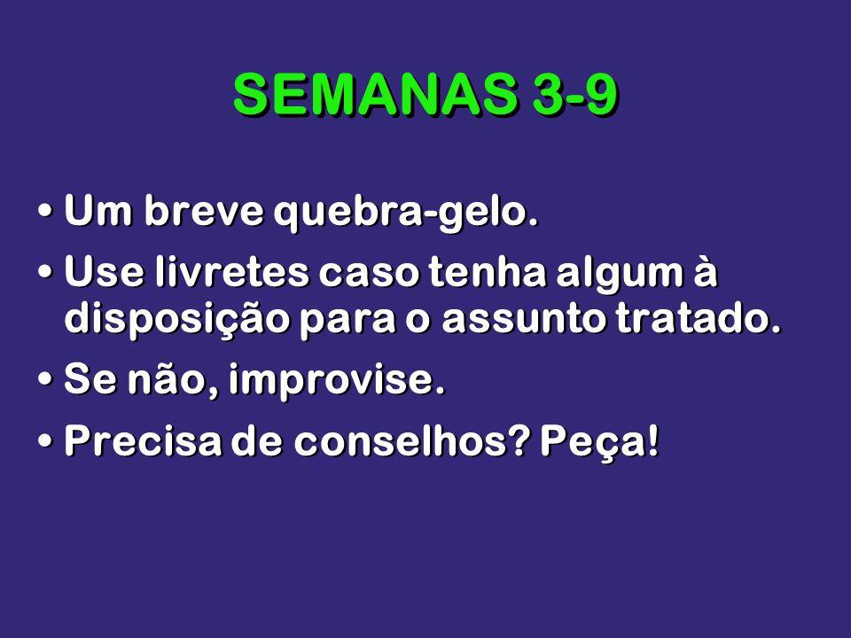 SEMANAS 3-9 • Um breve quebra-gelo.