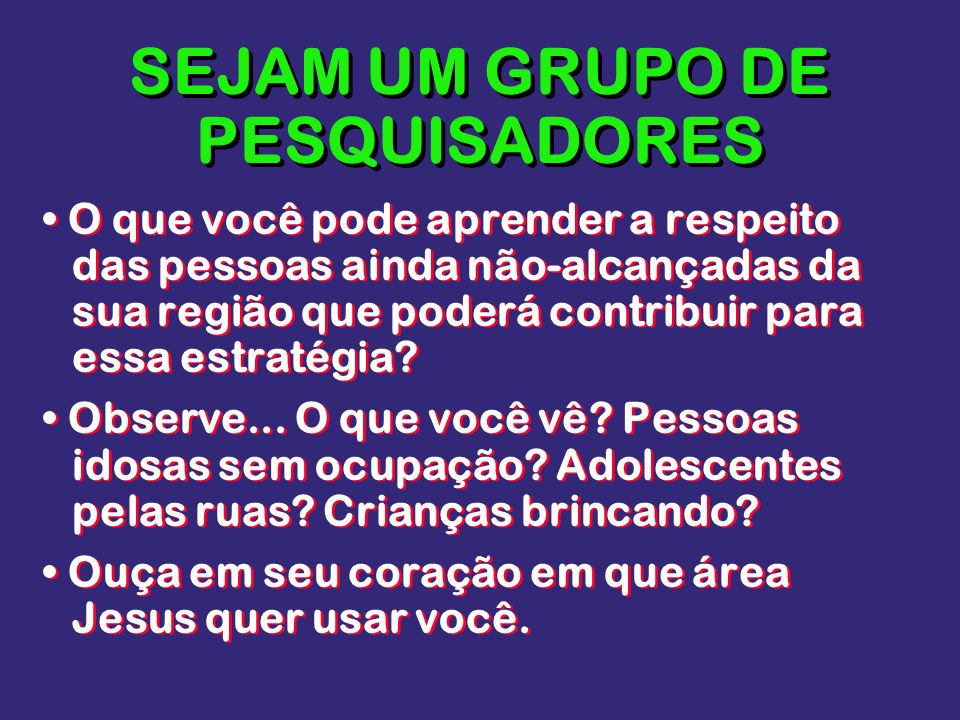 SEJAM UM GRUPO DE PESQUISADORES