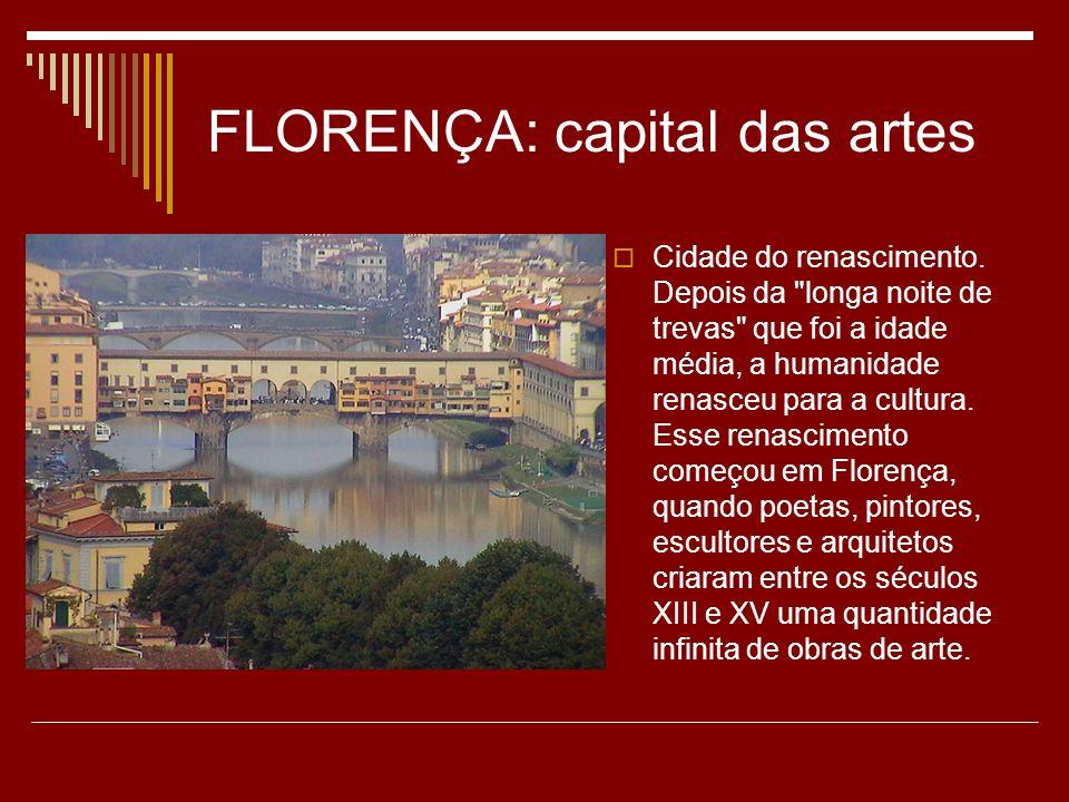 FLORENÇA: capital das artes