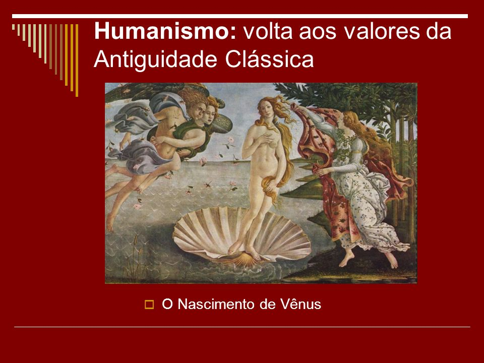 Humanismo: volta aos valores da Antiguidade Clássica