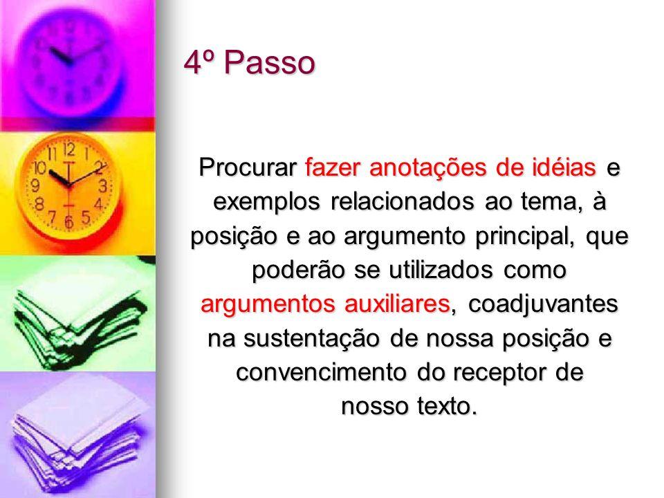 4º Passo Procurar fazer anotações de idéias e