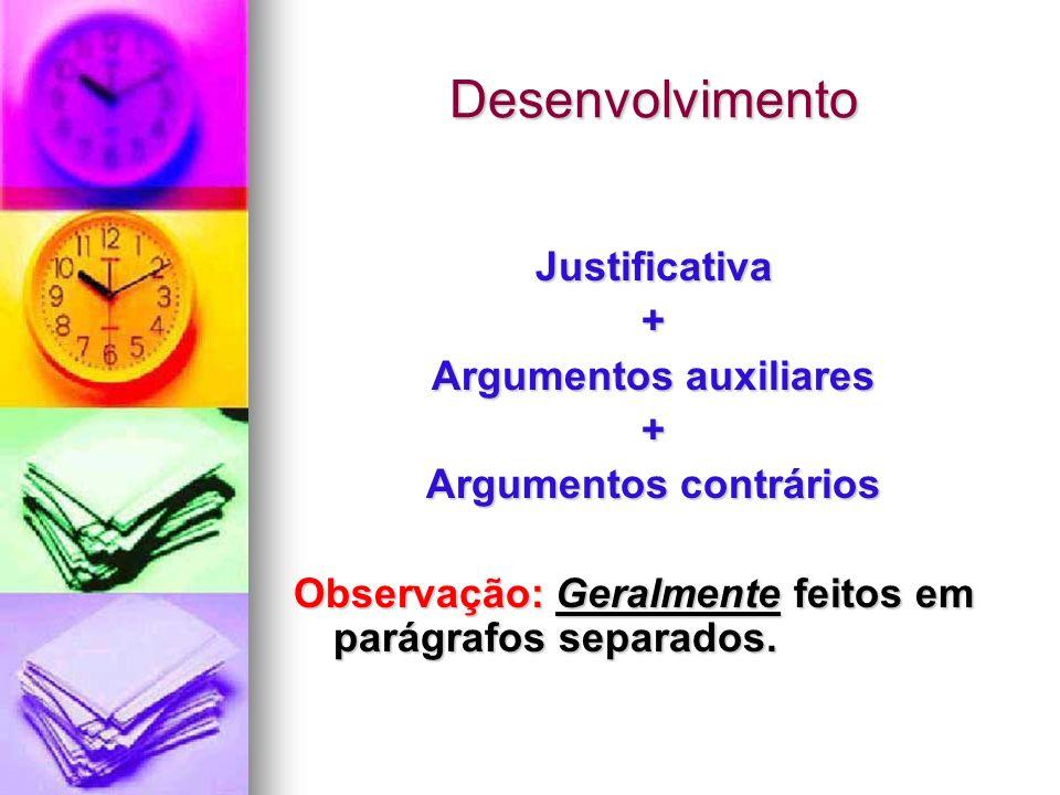 Argumentos auxiliares Argumentos contrários