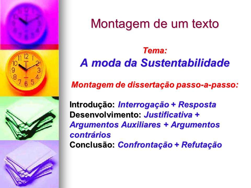 A moda da Sustentabilidade Montagem de dissertação passo-a-passo: