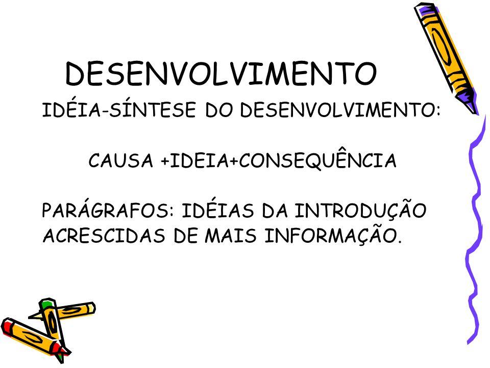 CAUSA +IDEIA+CONSEQUÊNCIA