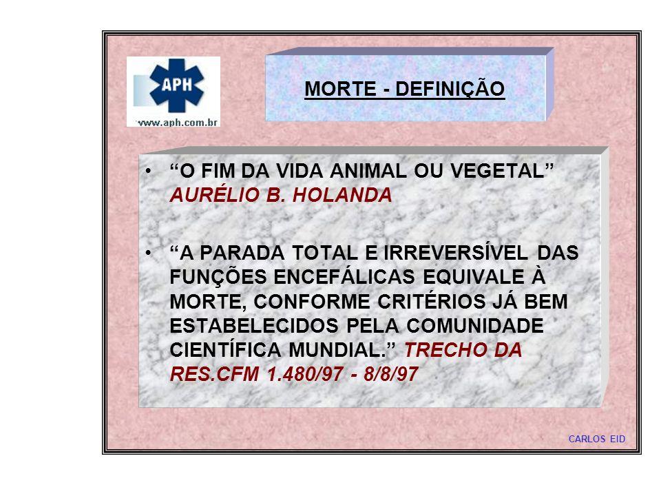O FIM DA VIDA ANIMAL OU VEGETAL AURÉLIO B. HOLANDA