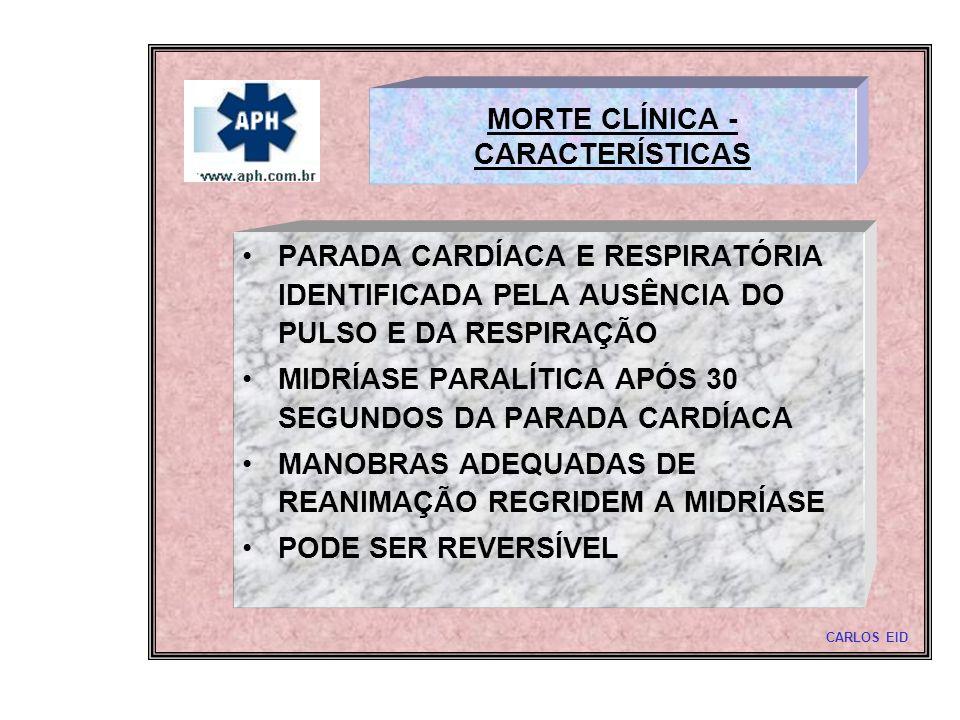 MORTE CLÍNICA - CARACTERÍSTICAS
