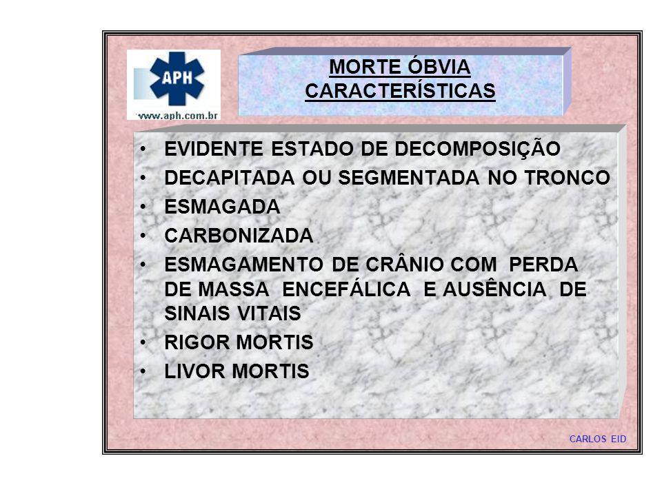MORTE ÓBVIA CARACTERÍSTICAS