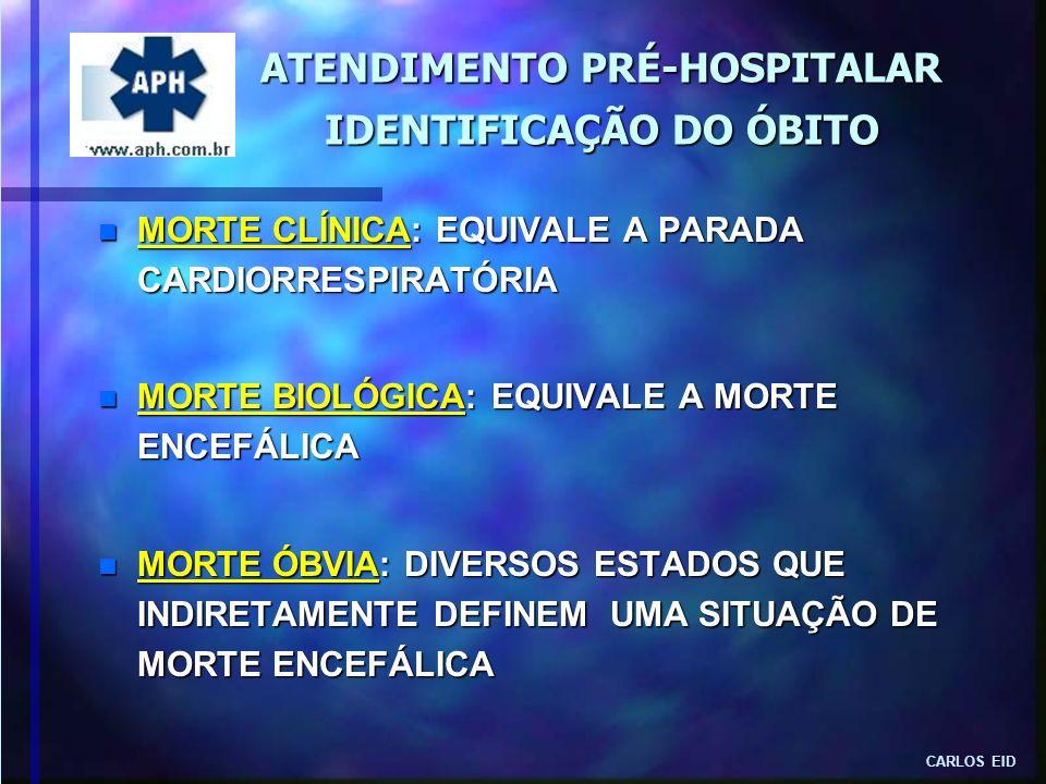ATENDIMENTO PRÉ-HOSPITALAR IDENTIFICAÇÃO DO ÓBITO