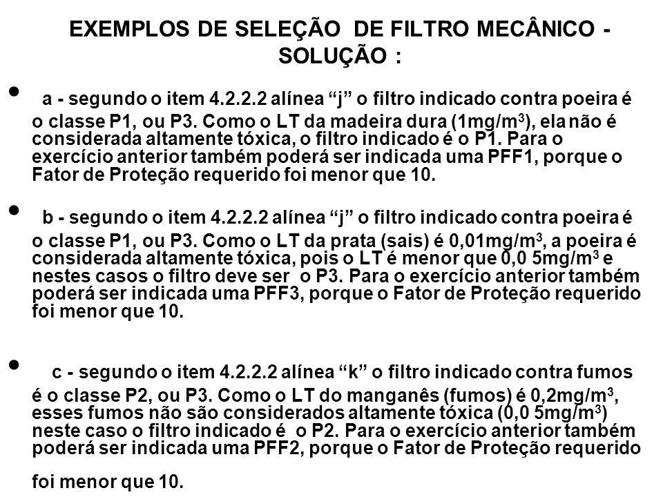 EXEMPLOS DE SELEÇÃO DE FILTRO MECÂNICO - SOLUÇÃO :