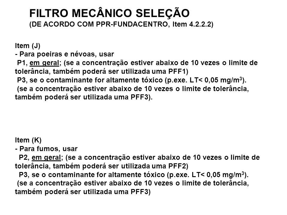 FILTRO MECÂNICO SELEÇÃO (DE ACORDO COM PPR-FUNDACENTRO, Item 4.2.2.2)