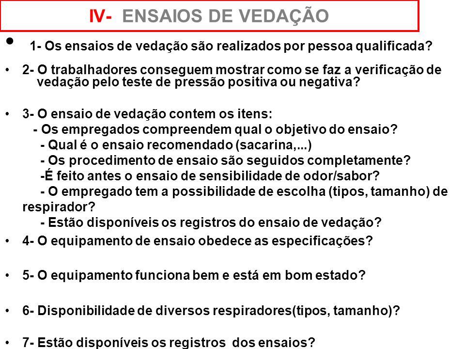 1- Os ensaios de vedação são realizados por pessoa qualificada