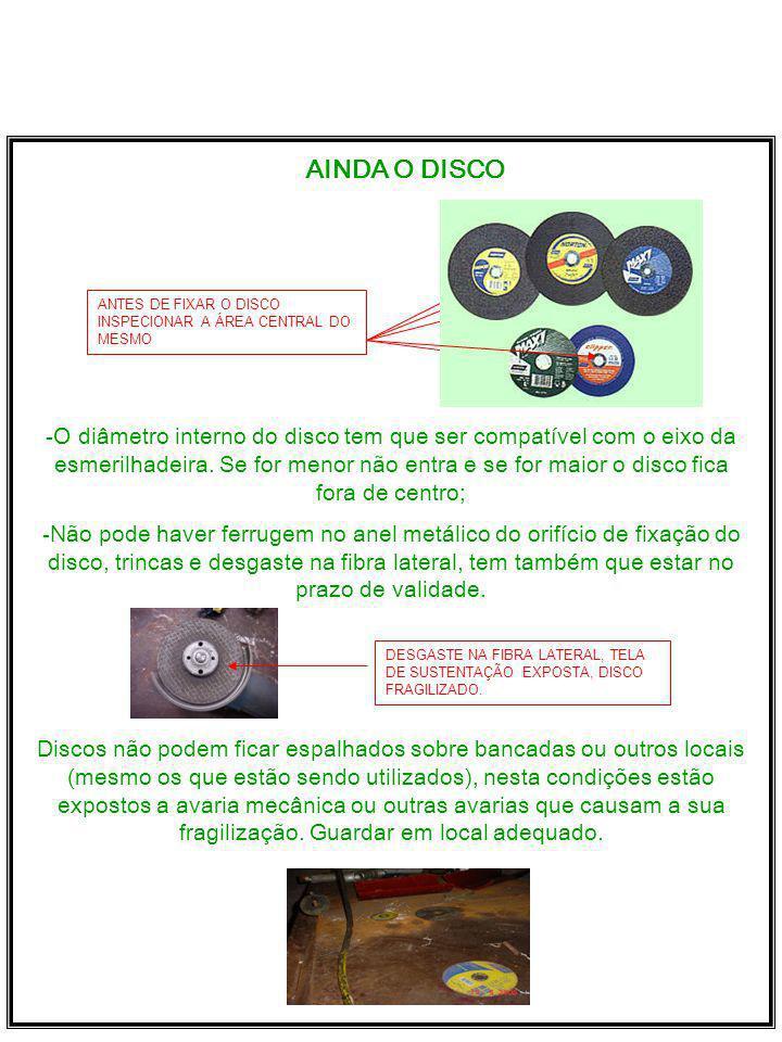 AINDA O DISCO. ANTES DE FIXAR O DISCO INSPECIONAR A ÁREA CENTRAL DO MESMO.