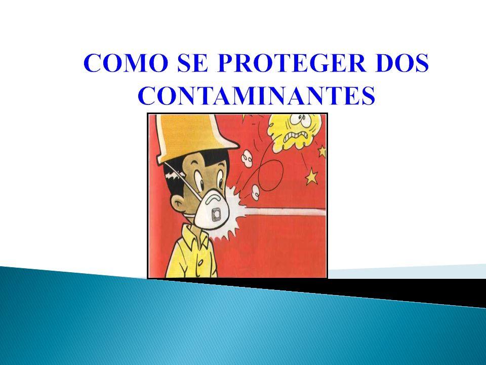COMO SE PROTEGER DOS CONTAMINANTES