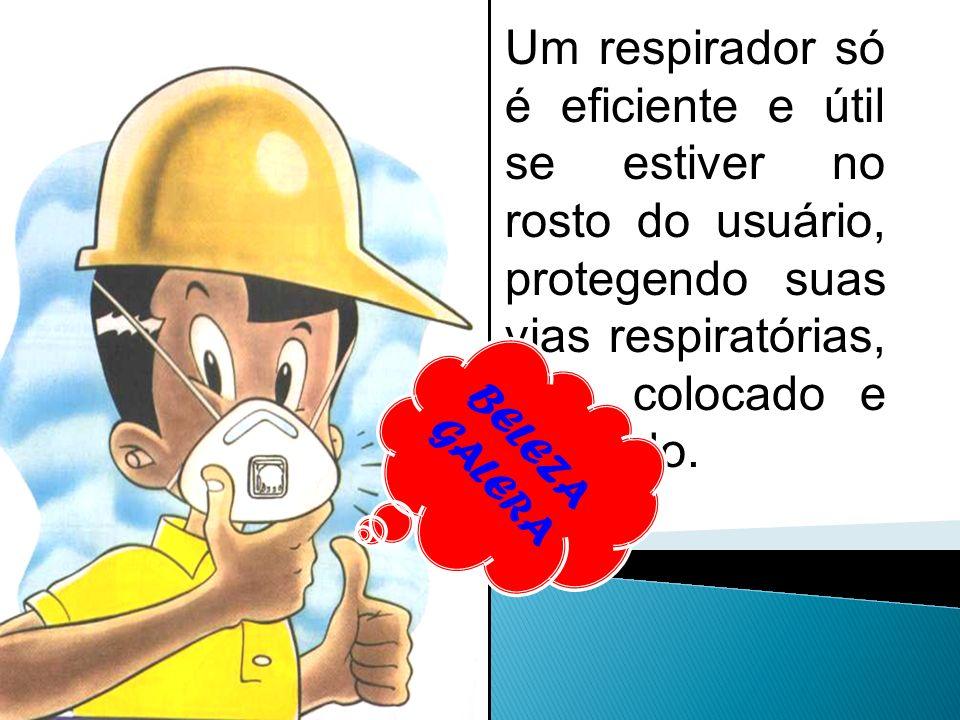 Um respirador só é eficiente e útil se estiver no rosto do usuário, protegendo suas vias respiratórias, bem colocado e ajustado.