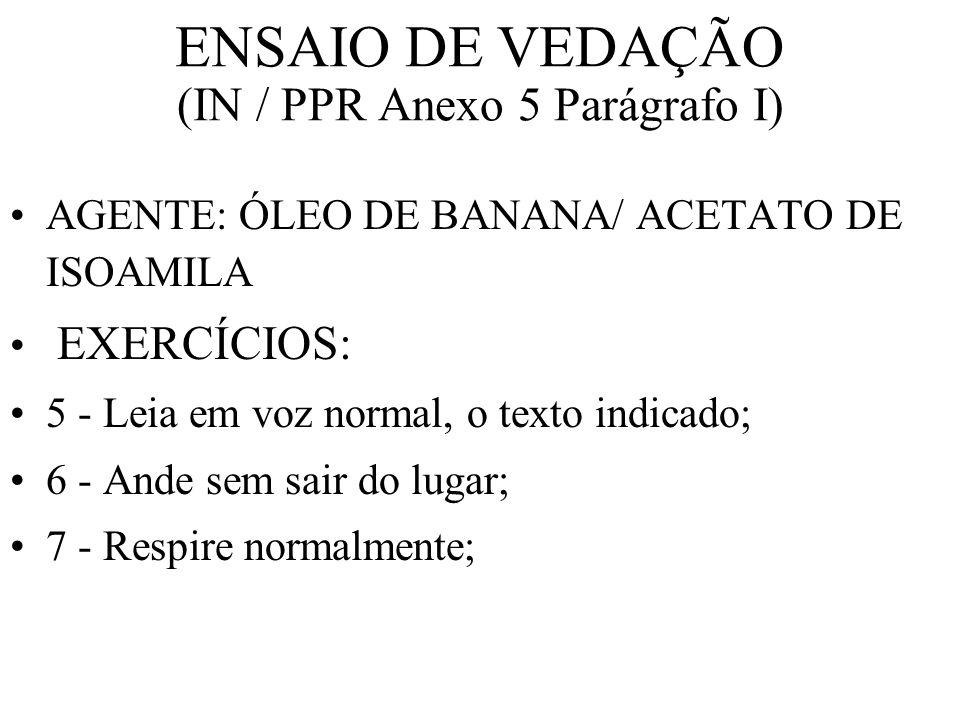 ENSAIO DE VEDAÇÃO (IN / PPR Anexo 5 Parágrafo I)