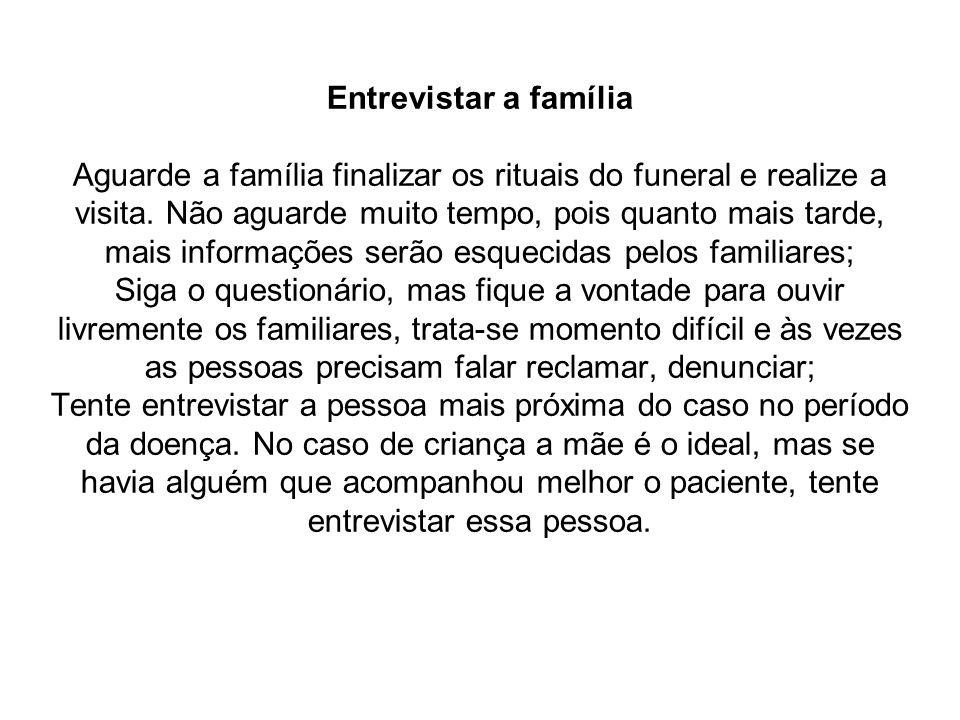 Entrevistar a família Aguarde a família finalizar os rituais do funeral e realize a visita.
