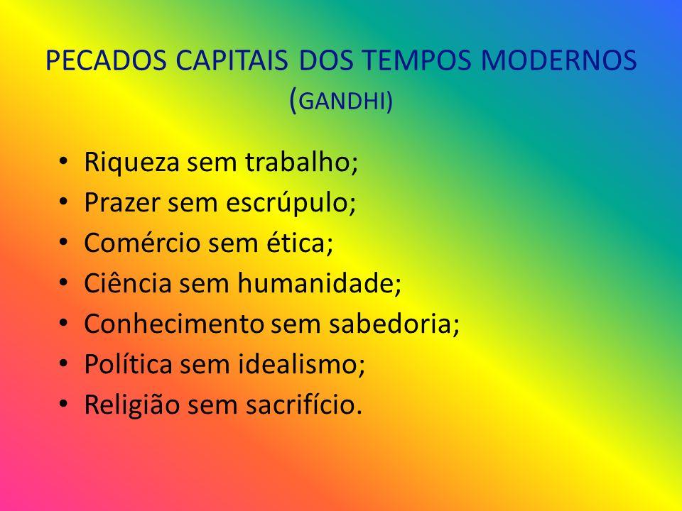 PECADOS CAPITAIS DOS TEMPOS MODERNOS (GANDHI)