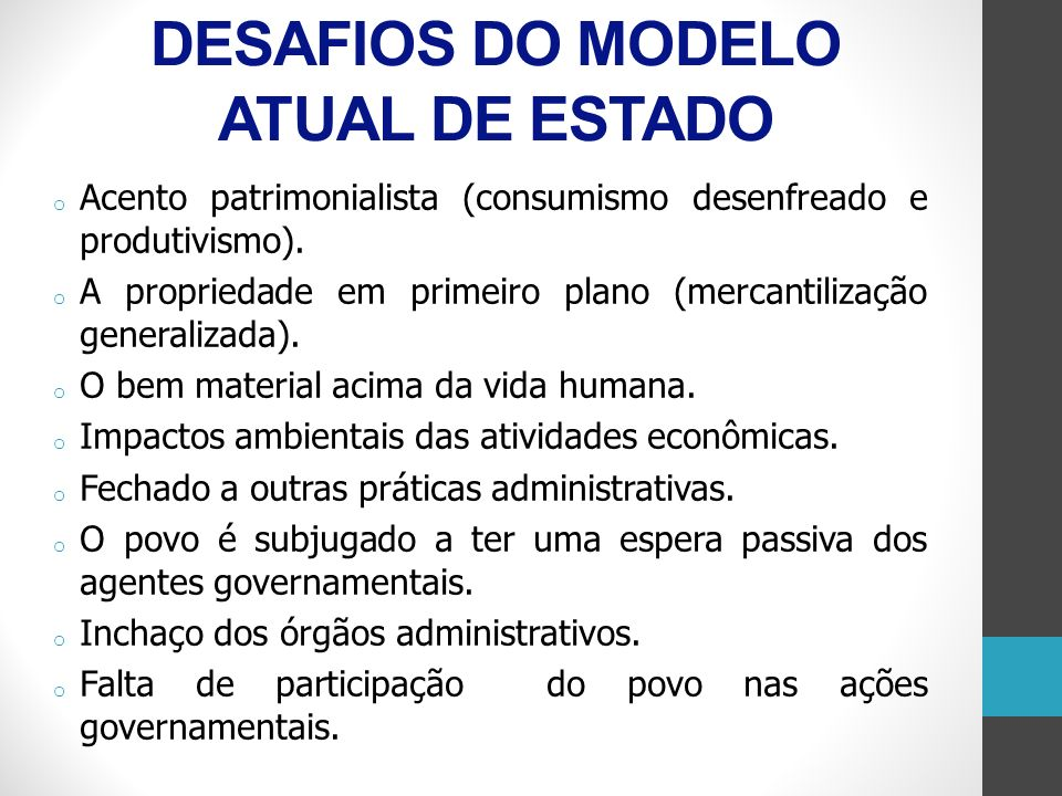 DESAFIOS DO MODELO ATUAL DE ESTADO