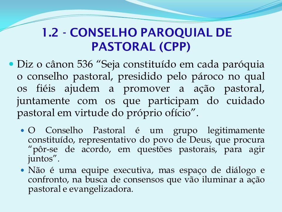 1.2 - CONSELHO PAROQUIAL DE PASTORAL (CPP)