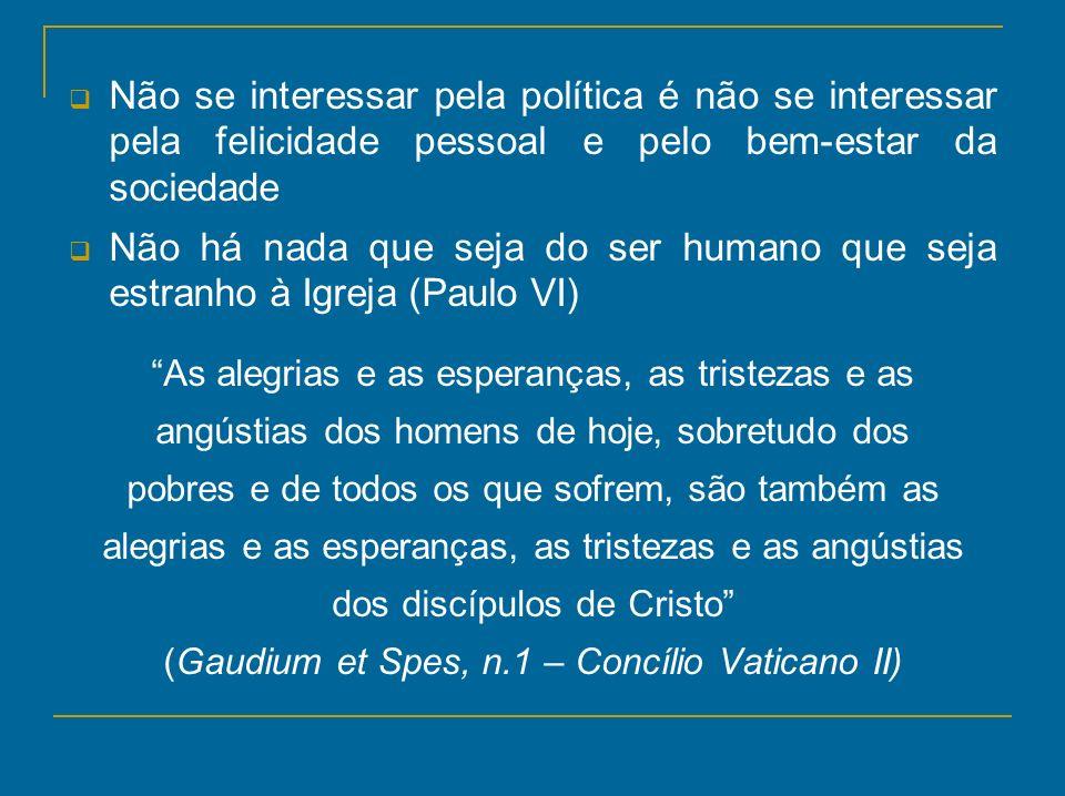 Não se interessar pela política é não se interessar pela felicidade pessoal e pelo bem-estar da sociedade
