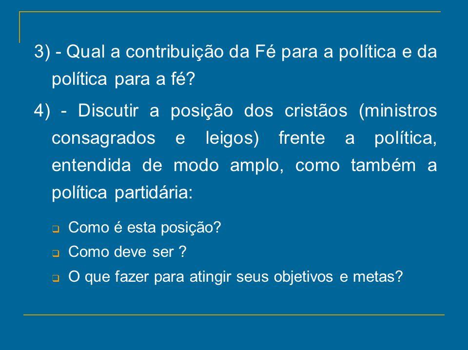 3) - Qual a contribuição da Fé para a política e da política para a fé