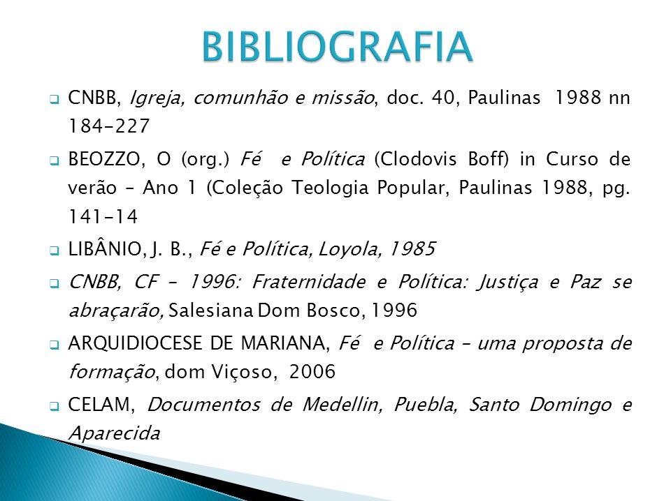 BIBLIOGRAFIA CNBB, Igreja, comunhão e missão, doc. 40, Paulinas 1988 nn 184-227.