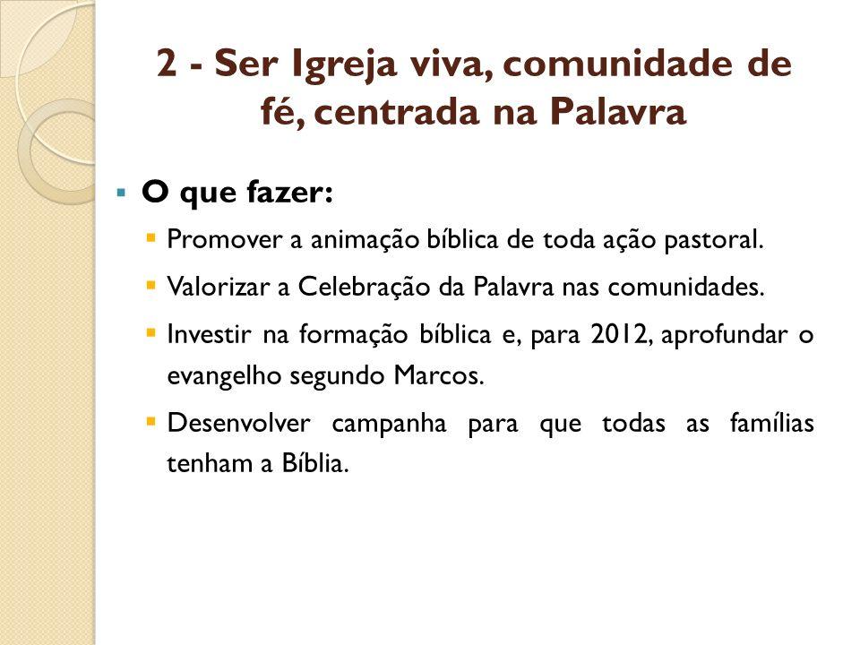 2 - Ser Igreja viva, comunidade de fé, centrada na Palavra