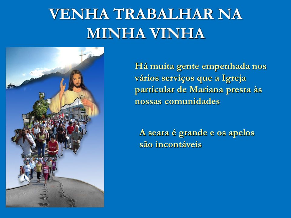 VENHA TRABALHAR NA MINHA VINHA