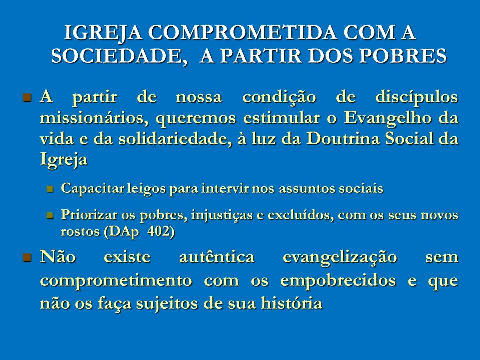 IGREJA COMPROMETIDA COM A SOCIEDADE, A PARTIR DOS POBRES