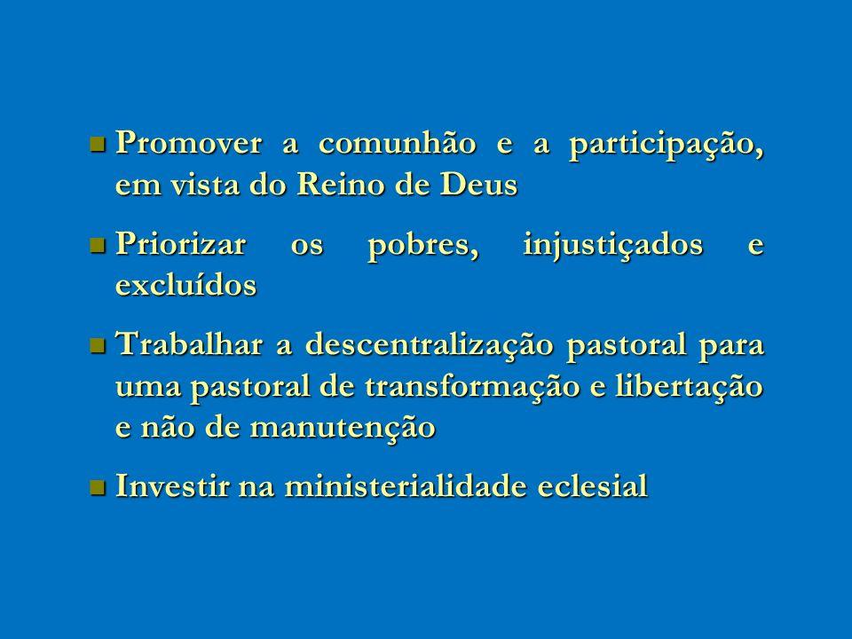 Promover a comunhão e a participação, em vista do Reino de Deus