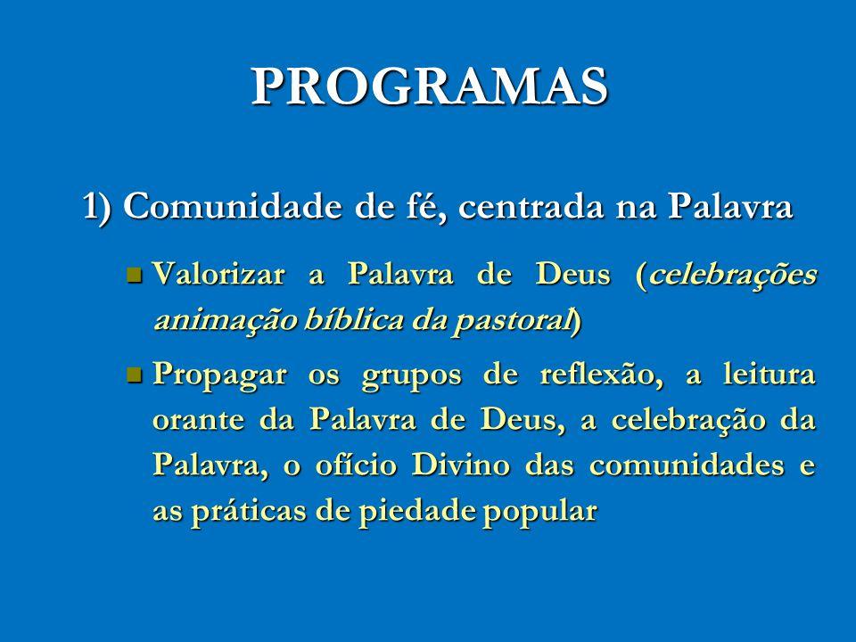 PROGRAMAS 1) Comunidade de fé, centrada na Palavra