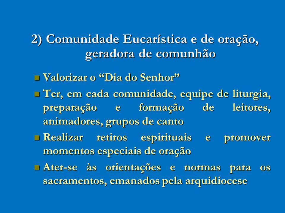 2) Comunidade Eucarística e de oração, geradora de comunhão