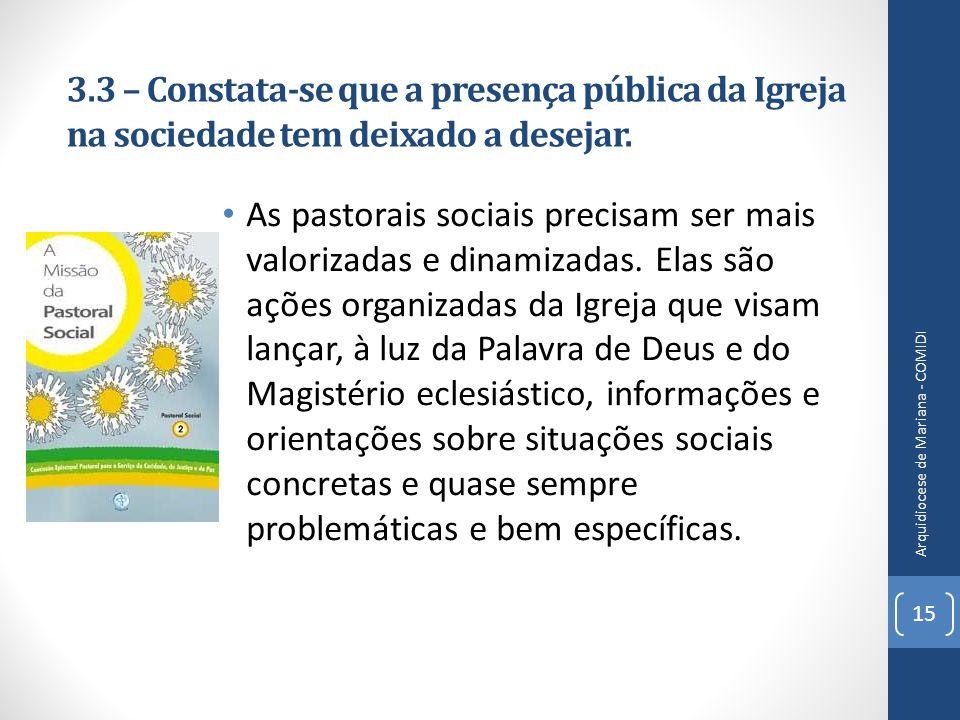 3.3 – Constata-se que a presença pública da Igreja na sociedade tem deixado a desejar.