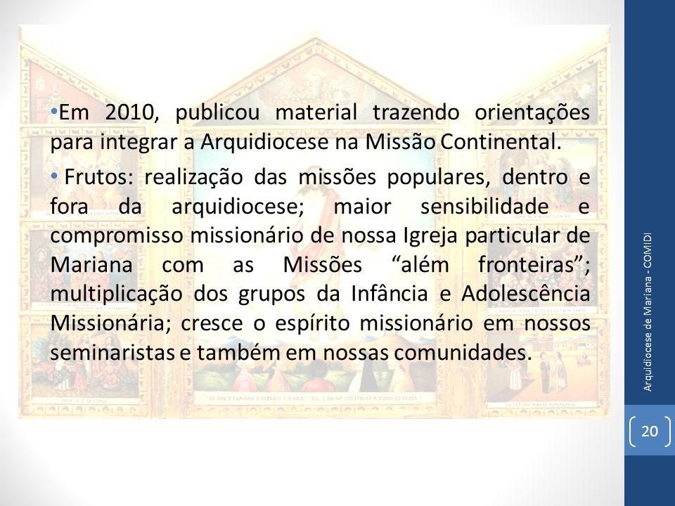 Em 2010, publicou material trazendo orientações para integrar a Arquidiocese na Missão Continental.