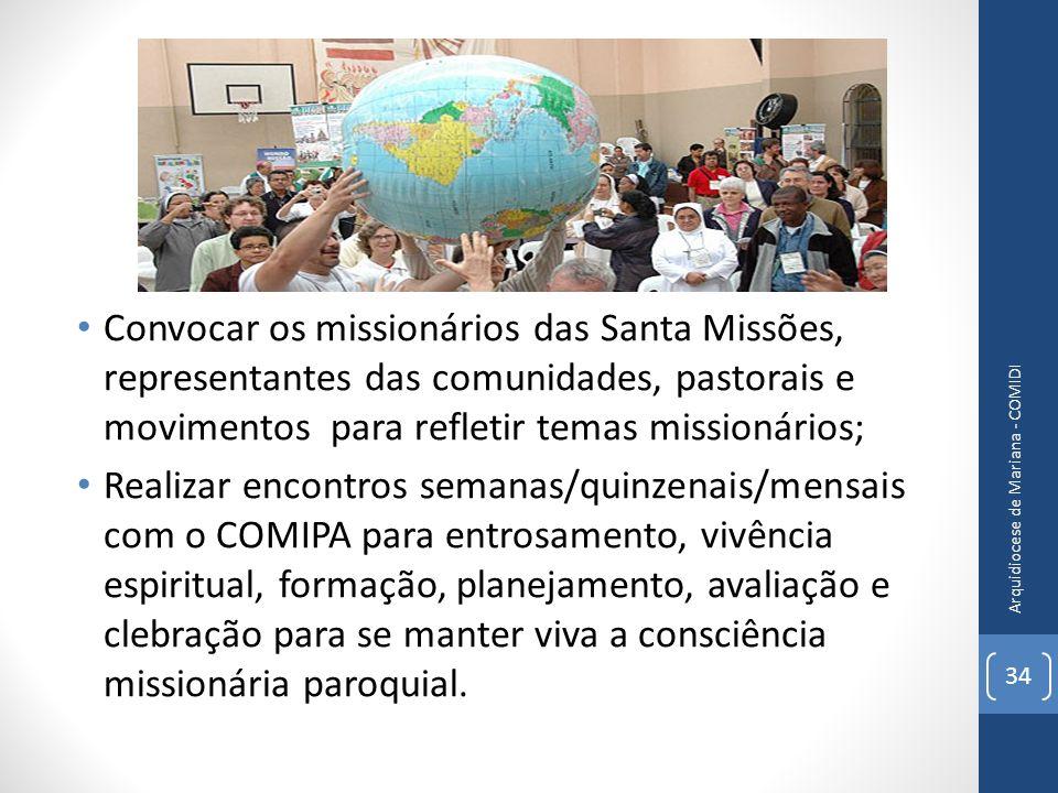 Convocar os missionários das Santa Missões, representantes das comunidades, pastorais e movimentos para refletir temas missionários;