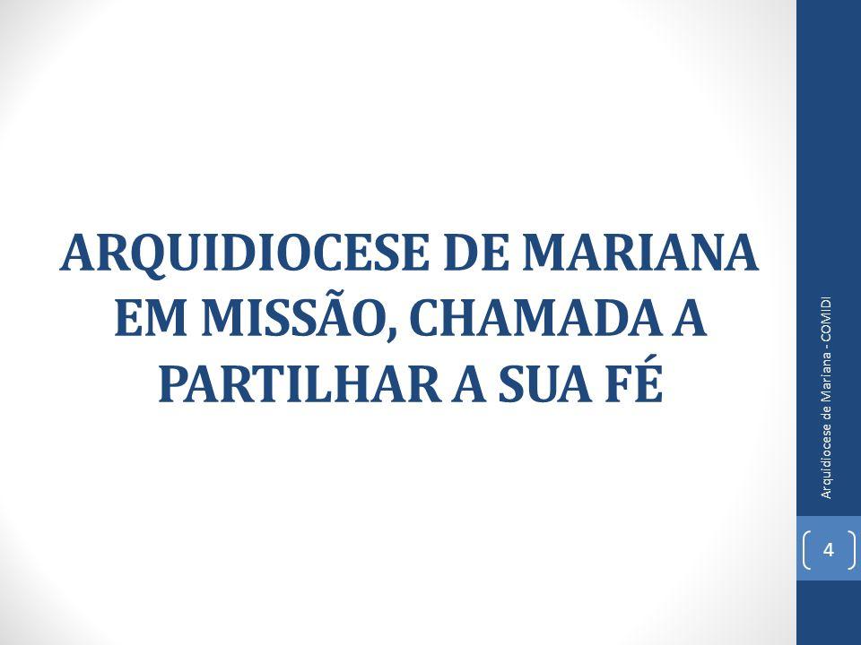 ARQUIDIOCESE DE MARIANA EM MISSÃO, CHAMADA A PARTILHAR A SUA FÉ
