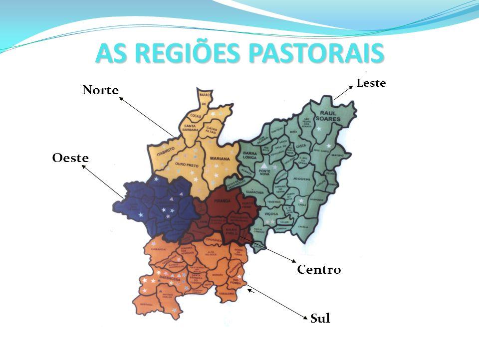 AS REGIÕES PASTORAIS Leste Norte Oeste Centro Sul