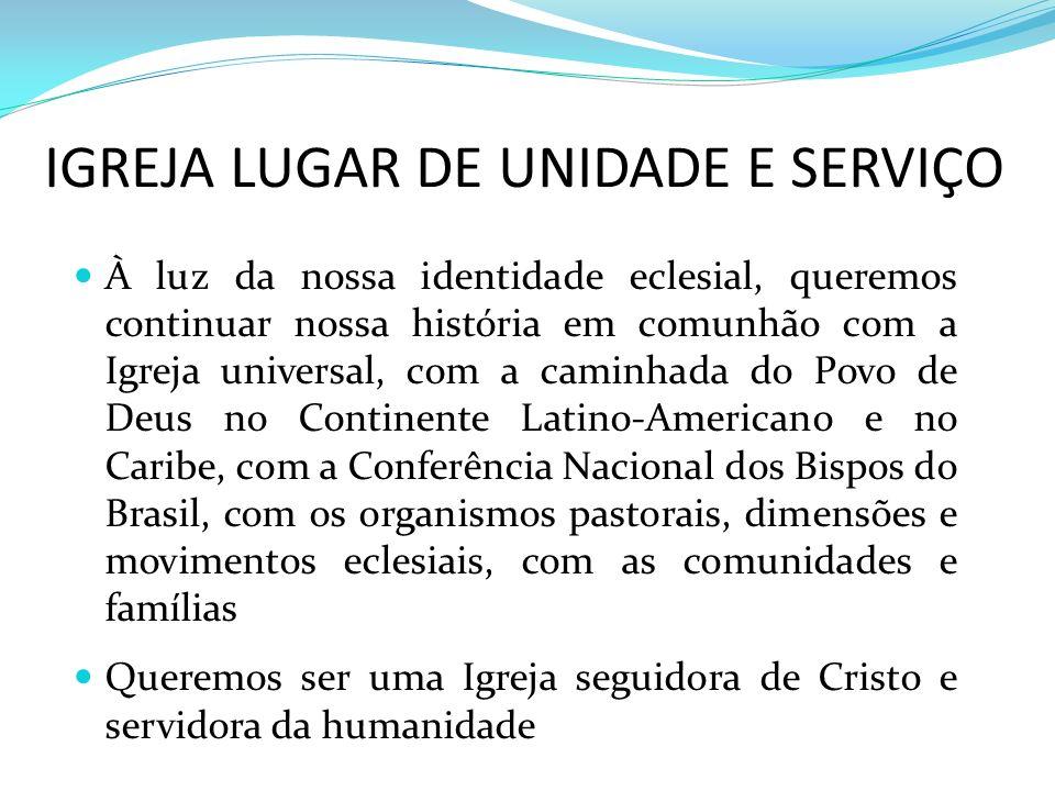 IGREJA LUGAR DE UNIDADE E SERVIÇO