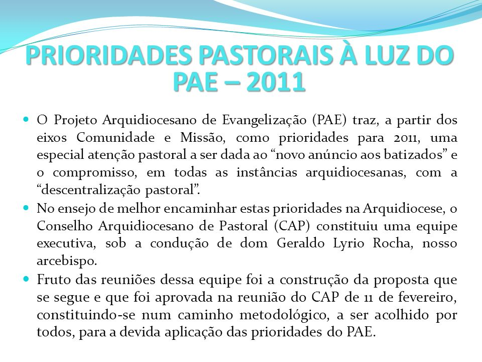 PRIORIDADES PASTORAIS À LUZ DO PAE – 2011